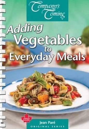 9781927126271: Adding Vegetables to Everyday Meals (Original Series)