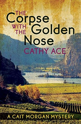 9781927129883: The Corpse with the Golden Nose (A Cait Morgan Mystery)