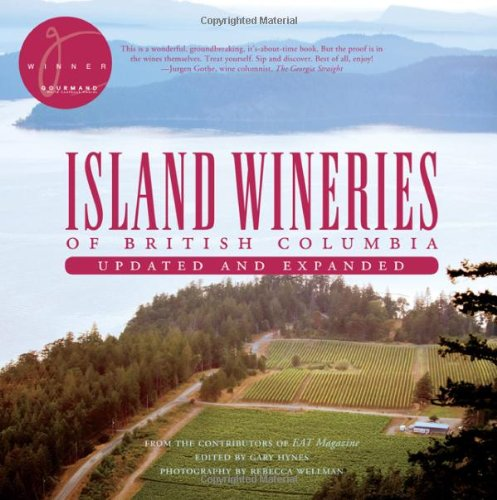 Island Wineries of British Columbia: Updated and Expanded: Gary Hynes