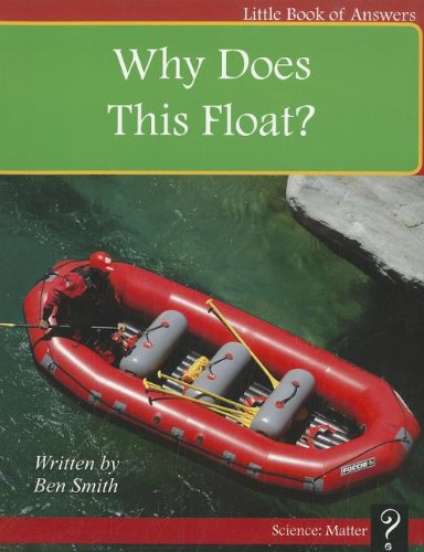 Why Does This Float? (Little Books of Answers: Level D): Smith, Ben