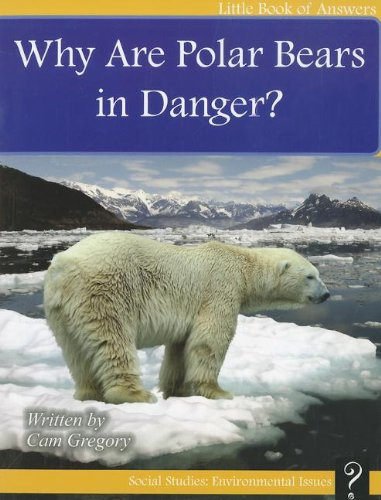 9781927136447: Why Are Polar Bears in Danger? (Little Books of Answers: Level E)