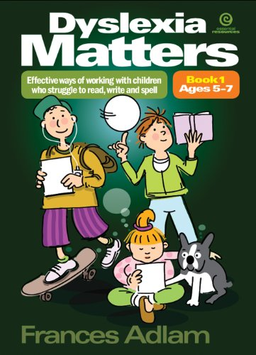9781927143391: Dyslexia Matters Ages 5-7 Bk 1: Effective Ways of Working with Children Who Struggle to Read, Write, Spell