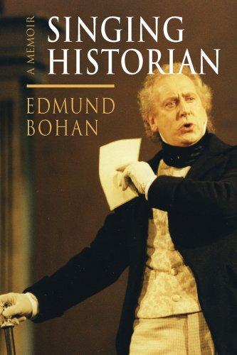 Singing Historian: A Memoir: Bohan, Edmund