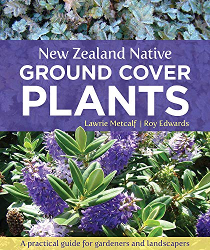 New Zealand Native Ground Cover Plants (Paperback): Lawrie Metcalf