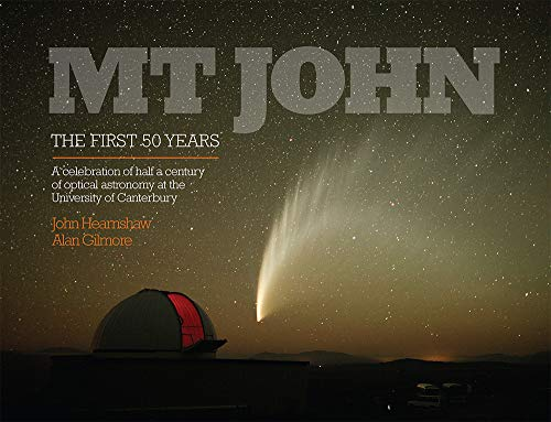 9781927145623: Mt John — The First 50 Years: A Celebration of Half a Century of Optical Astronomy at the University of Canterbury
