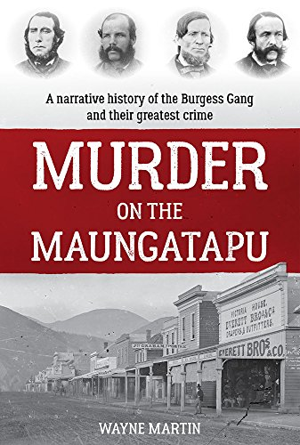 Murder On The Maungatapu: A Narrative History: Martin, Wayne