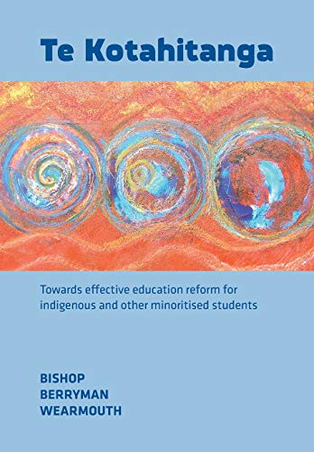 9781927151914: Te Kotahitanga: Towards Effective Education Reform for Indigenous and Other Minoritised Students