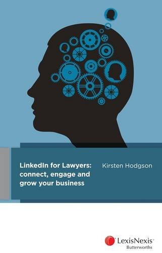 LinkedIn for Lawyers: Connect, Engage and Grow Your Business (Paperback): Kirsten Hodgson