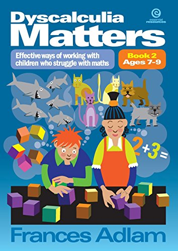 9781927190845: Dyscalculia Matters Bk 2: Effective ways of working with children who struggle with maths
