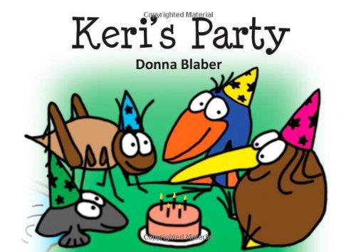 Keri's Party (Kiwi Critters - Book 1): Donna Blaber