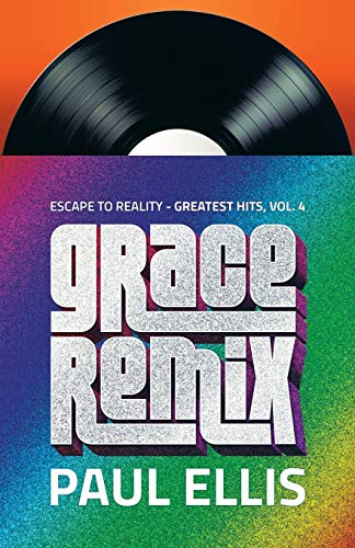 9781927230305: Grace Remix: Escape to Reality Greatest Hits, Volume 4