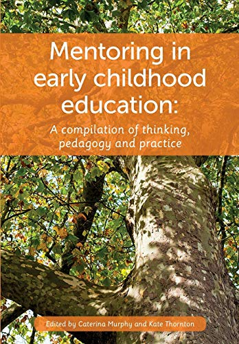 9781927231654: Mentoring in Early Childhood: A complilation of thinking, pedagogy and practice
