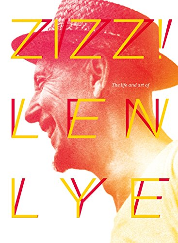 9781927249215: Zizz!: The Life and Art of Len Lye, in His Own Words