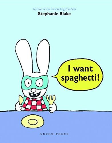 9781927271919: I Want Spaghetti!