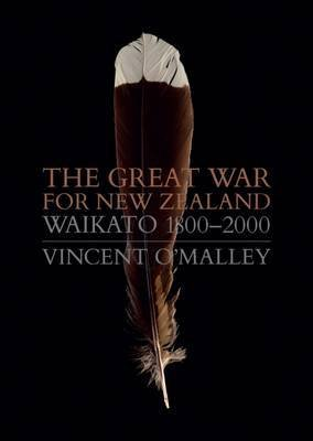 The Great War for New Zealand (Hardcover): Vincent O'Malley