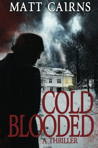 9781927311011: Cold Blooded: A Thriller