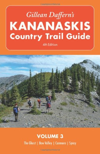 Gillean Daffern's Kananaskis Country Trail Guide - 4th Edition: Volume 3: The GhostBow ...