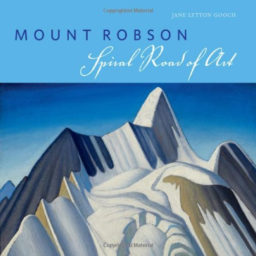 9781927330609: Mount Robson: Spiral Road of Art