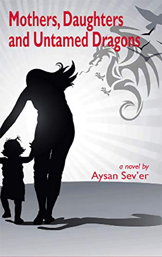 9781927335062: Mothers, Daughters & Untamed Dragons