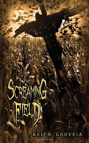 9781927339459: The Screaming Field: A Novel of Scarecrow Terror