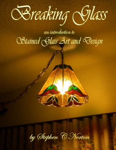 9781927343081: Breaking Glass: Stained Glass Art and Design