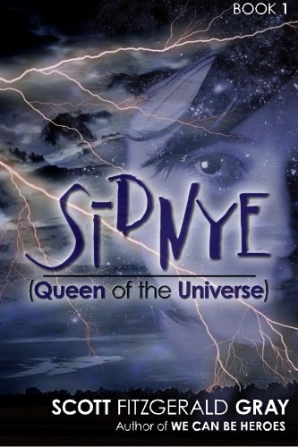 Sidnye (Queen of the Universe): Scott Fitzgerald Gray