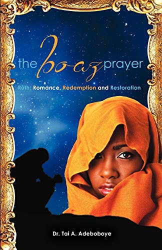 9781927355268: The Boaz Prayer- Ruth;Romance, Reedemption and Restoration
