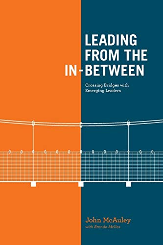 9781927355565: Leading from the In-Between: Crossing Bridges With Emerging Leaders