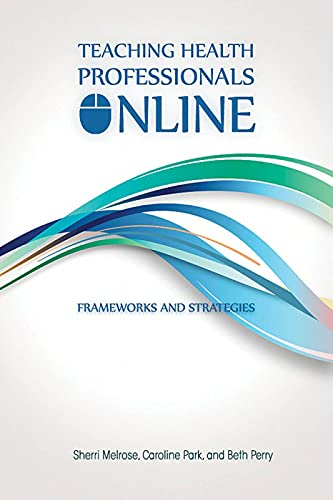 9781927356654: Teaching Health Professionals Online: Frameworks and Strategies (Athabasca University Press)