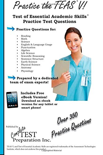 9781927358665: Practice the TEAS! Test of Essential Academic Skills Practice Test Questions