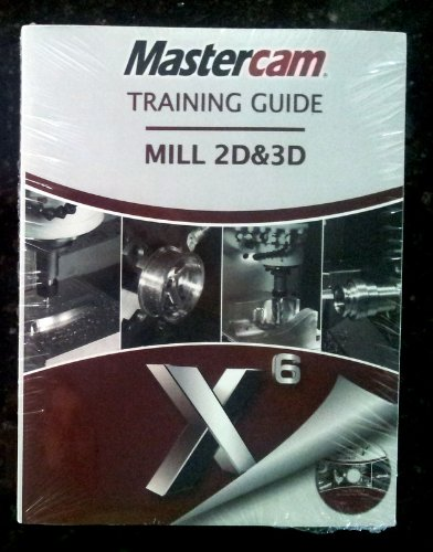 9781927359020 mastercam x6 training guide mill 2d 3d abebooks rh abebooks com mastercam training guide mill 2d & 3d Desktop Mill Mastercam