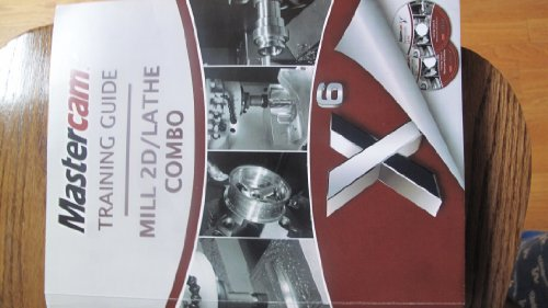 CNC Mastercam X6 TRAINING GUIDE MILL 2D: Mathew Manton and