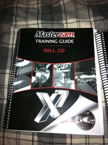 Mastercam X7 Training Guide Mill 2: Matthew, Manton, and