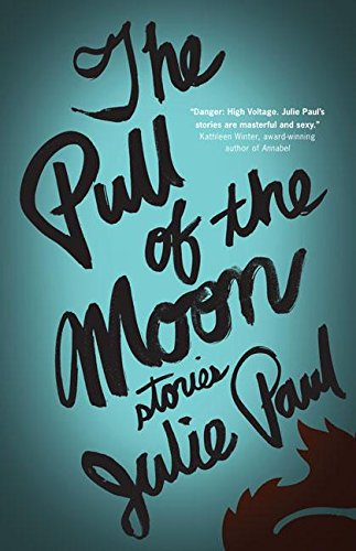 The Pull of the Moon: Stories: Paul, Julie