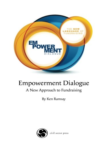 9781927375327: Empowerment Dialogue: A New Approach to Fundraising