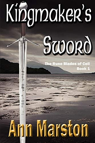 Kingmaker's Sword, Book 1, the Runeblades of Celi (1927400163) by Marston, Ann