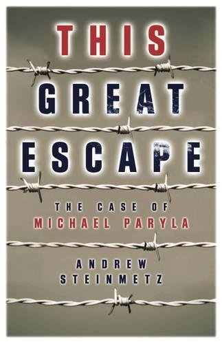 9781927428337: This Great Escape: The Case of Michael Paryla
