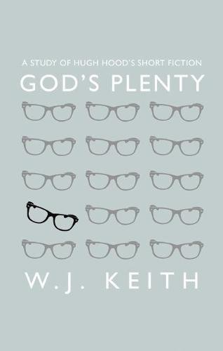 9781927428474: God's Plenty: A Study of Hugh Hood's Short Fiction
