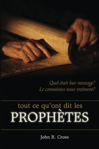 9781927429082: All that the Prophets have Spoken (French): Just what did the prophets say? Do you know? Does it matter? (French Edition)
