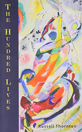 The Hundred Lives (Quattro Books Poetry): Thornton, Russell