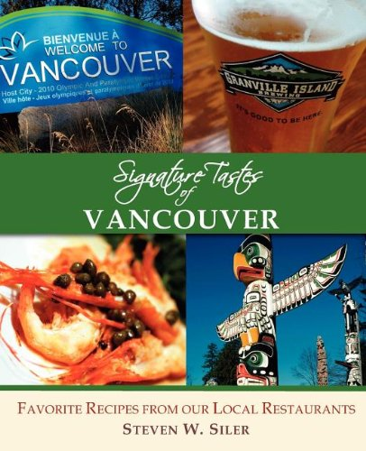 9781927458020: Signature Tastes of Vancouver: Favorite Recipes of our Local Restaurants