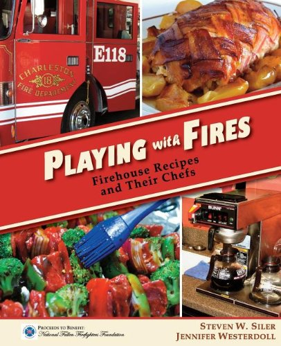 9781927458204: Playing With Fires: Firehouse Recipes and Their Chefs