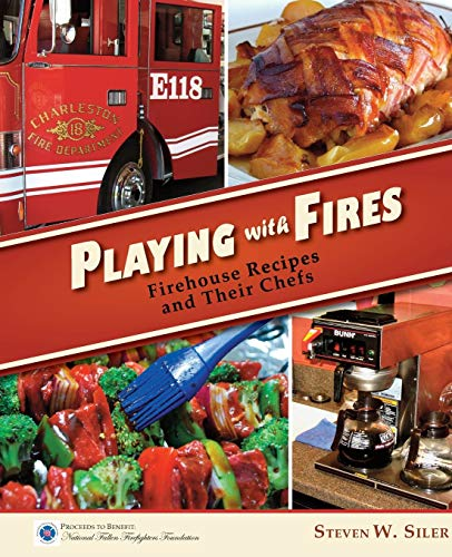 9781927458259: Playing with Fires: Firehouse Recipes and Their Chefs