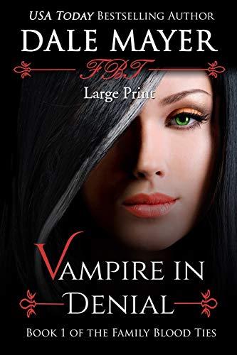 9781927461273: Vampire in Denial: Large Print (Family Blood Ties) (Volume 1)