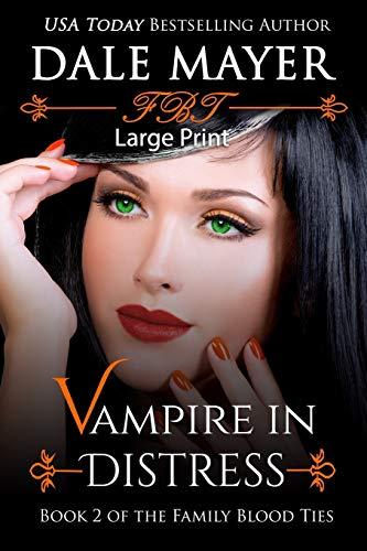 9781927461297: Vampire in Distress: Large Print (Family Blood Ties) (Volume 2)