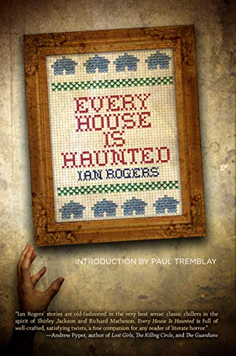 Every House is Haunted Format: Paperback: Ian Rogers