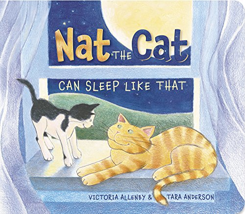 9781927485521: Nat the Cat Can Sleep Like That