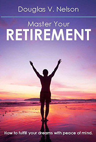 9781927495186: Master Your Retirement: How to Fulfill Your Dreams with Peace of Mind