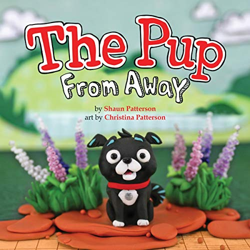 The Pup from Away: Patterson, Shaun