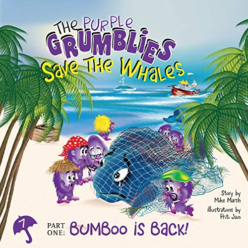 9781927506103: The Purple Grumblies Save the Whales Part One: Bumboo Is Back!